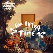 I'm Outta Time von Oasis