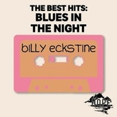 The Best Hits: Blues in the Night fra Billy Eckstine