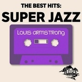 The Best Hits: Super Jazz von Louis Armstrong
