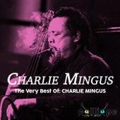 The Very Best Of: Charlie Mingus by Charlie Mingus
