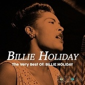 The Very Best Of: Billie Holiday by Billie Holiday