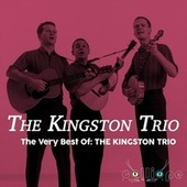 The Very Best Of: The Kingston Trio by The Kingston Trio