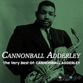 The Very Best Of: Cannonball Adderley by Cannonball Adderley