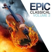 Epic Classical - Volume 2 by L'orchestra Cinematique