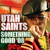 Something Good '08 - Taken from Ministry of Sound von Utah Saints