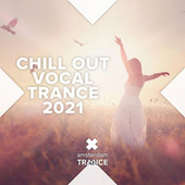 Chill Out Vocal Trance 2021 von Various Artists