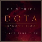 Dota: Dragon's Blood Main Theme (Piano Rendition) fra The Blue Notes