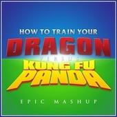 How to Train Your Dragon vs. Kung Fu Panda (Epic Mashup) de L'orchestra Cinematique