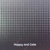 Happy and Calm by Various Artists