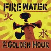 The Golden Hour von Firewater