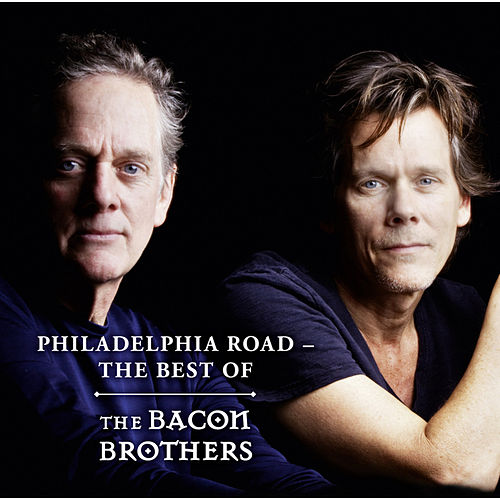 Philadelphia Road - The Best Of by The Bacon Brothers