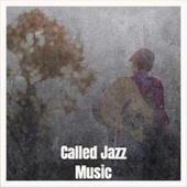 Called Jazz Music by Various Artists