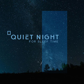 Quiet Night for Sleep Time with Relaxing Space Sounds (Asleep in the Stars) by Deep Sleep Maestro Sounds