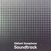 Distant Saxophone Soundtrack de Various Artists