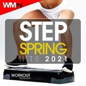 Step Spring Hits 2021 Workout Session (60 Minutes Non-Stop Mixed Compilation for Fitness & Workout 128 Bpm / 32 Count) van Workout Music Tv