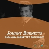 Oldies Mix: Burnette's Rockabilly by Johnny Burnette