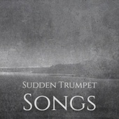 Sudden Trumpet Songs by Various Artists