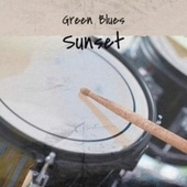 Green Blues Sunset by Various Artists