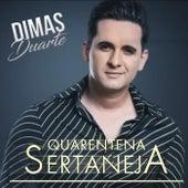 Quarentena Sertaneja de Dimas Duarte