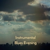 Instrumental Blues Evening by Various Artists