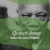 Oldies Mix: Quincy's Bossa by Quincy Jones