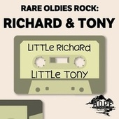 Rare Oldies Rock: Richard & Tony by Little Richard
