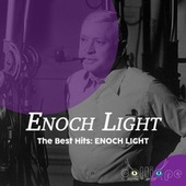 The Best Hits: Enoch Light de Enoch Light