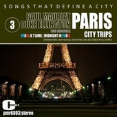 Songs That Define a City; Paris, Volume 3 von Paul Mauriat And His Orchestra