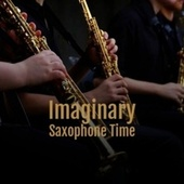 Imaginary Saxophone Time fra Various Artists