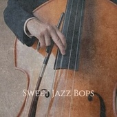 Sweet Jazz Bops by Various Artists