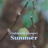 Fashioned Trumpet Summer by Various Artists