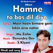 Main hoon bimare gam lekin aisa nahin (Hindi Song) by Mo Zafar