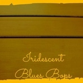 Iridescent Blues Bops by Various Artists