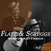 The Best Hits: Flatt & Scruggs by Flatt and Scruggs
