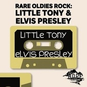 Rare Oldies Rock: Little Tony & Elvis Presley de Little Tony