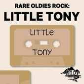 Rare Oldies Rock: Little Tony by Little Tony