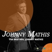 The Best Hits: Johnny Mathis by Johnny Mathis