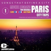 Songs That Define a City; Paris, Volume 1 de Michel Legrand
