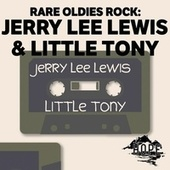 Rare Oldies Rock: Jerry Lee Lewis & Little Tony by Jerry Lee Lewis