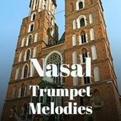 Nasal Trumpet Melodies by Various Artists