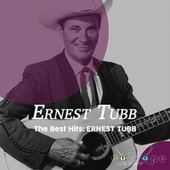 The Best Hits: Ernest Tubb de Ernest Tubb