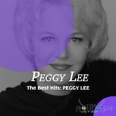 The Best Hits: Peggy Lee by Peggy Lee