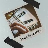 True Jazz Hits by Various Artists