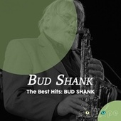 The Best Hits: Bud Shank de Bud Shank