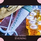 Vain Trumpet Evening by Various Artists