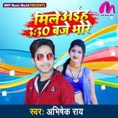 Mile Aiha 3:30 Baje Bhore (Bhojpuri Song) by Abhishek Ray