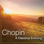 Chopin: A Classical Evening by Frédéric Chopin