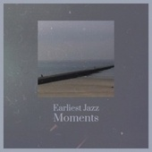 Earliest Jazz Moments by Various Artists
