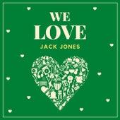 We Love Jack Jones by Jack Jones