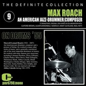 Max Roach; Jazz Drummer | Composer, Volume 9 by Max Roach